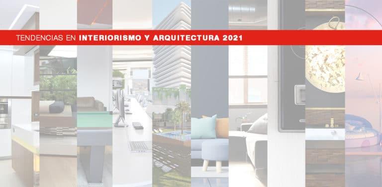 Tendencias interiorismo y arquitectura 2021